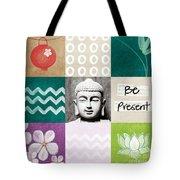 Be Present Tote Bag by Linda Woods