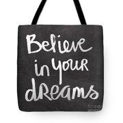 Believe In Your Dreams Tote Bag by Linda Woods