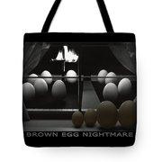 Brown Egg Nightmare Tote Bag by Mike McGlothlen