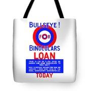 Bullseye For Binoculars Tote Bag by War Is Hell Store