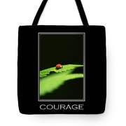 Courage Inspirational Motivational Poster Art Tote Bag by Christina Rollo