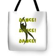 Dance Dance Dance Tote Bag by Michelle Calkins