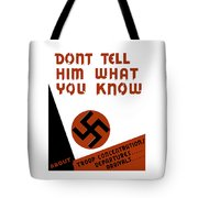 Don't tell him what you know Tote Bag by War Is Hell Store