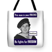 Dutch Sailor This Man Is Your Friend Tote Bag by War Is Hell Store