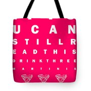 Eye Exam Chart - If You Can Read This Drink Three Martinis - Pink Tote Bag by Wingsdomain Art and Photography