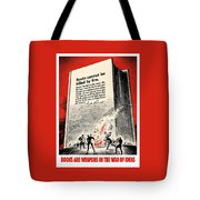 Fdr Quote On Book Burning  Tote Bag by War Is Hell Store