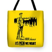 Here's Your Chance - It's Men We Want Tote Bag by War Is Hell Store