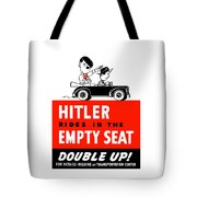 Hitler Rides In The Empty Seat Tote Bag by War Is Hell Store