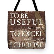 I Choose... Tote Bag by Debbie DeWitt