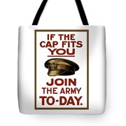 If The Cap Fits You Join The Army Tote Bag by War Is Hell Store