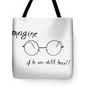 Imagine If He Was Still Here Tote Bag by Bill Cannon