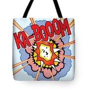 Ka-booom Tote Bag by Gary Grayson