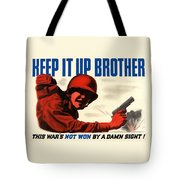 Keep It Up Brother Tote Bag by War Is Hell Store