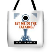 Let Me Do The Talking Tote Bag by War Is Hell Store