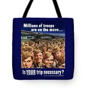 Millions Of Troops Are On The Move Tote Bag by War Is Hell Store
