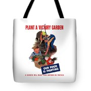 Plant A Victory Garden  Tote Bag by War Is Hell Store