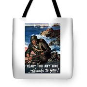 Ready For Anything - Thanks To You Tote Bag by War Is Hell Store
