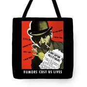 Rumors Cost Us Lives Tote Bag by War Is Hell Store