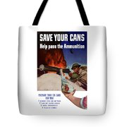 Save Your Cans - Help Pass The Ammunition Tote Bag by War Is Hell Store