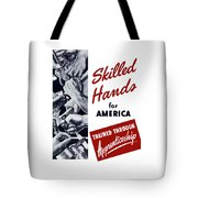 Skilled Hands For America Tote Bag by War Is Hell Store