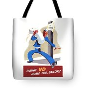 Taking Vd Home Too Sailor Tote Bag by War Is Hell Store