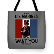 The U.s. Marines Want You  Tote Bag by War Is Hell Store