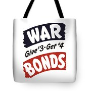 War Bonds Give 3 Get 4 Tote Bag by War Is Hell Store