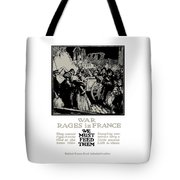 War Rages In France - We Must Feed Them Tote Bag by War Is Hell Store