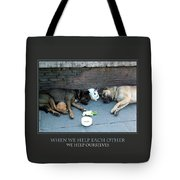When We Help Each Other Tote Bag by Donna Corless