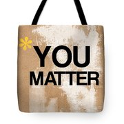 You Matter Tote Bag by Linda Woods