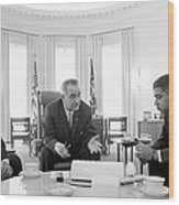 Lyndon Baines Johnson 1908-1973 36th President Of The United States In Talks With Civil Rights  Wood Print by Anonymous