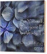 Be Yourself Wood Print by Karen Lewis