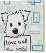 Love Is All You Need Wood Print by Kim Niles