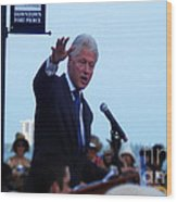 President Clinton In Fort Pierce Wood Print by Megan Dirsa-DuBois