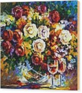 Roses And Wine Wood Print by Leonid Afremov