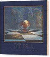The Ball Wood Print by Leonard Filgate