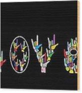 American Sign Language I Love U   Wood Print by Eloise Schneider