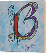 'b' Monogram Wood Print by Joyce Auteri