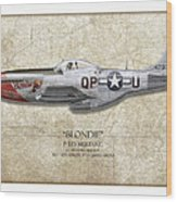Blondie P-51d Mustang - Map Background Wood Print by Craig Tinder