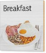 Breakfast Concept Wood Print by Colin and Linda McKie