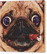Cigar Puffing Pug - Painterly Wood Print by Wingsdomain Art and Photography