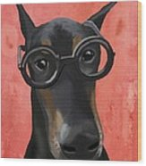 Doberman With Glasses Wood Print by Loopylolly