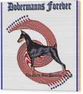 Dobermanns Forever - The Next One Hundred Years Wood Print by Rita Kay Adams