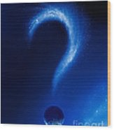 Earth And Question Mark From Stars Wood Print by Johan Swanepoel