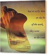 Easter Luke 24 1 Wood Print by Anne Macdonald