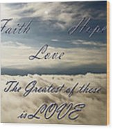 Faith Hope Love Wood Print by Aimee L Maher Photography and Art Visit ALMGallerydotcom