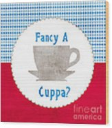Fancy A Cup Wood Print by Linda Woods