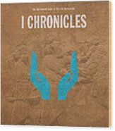 First Chronicles Books Of The Bible Series Old Testament Minimal Poster Art Number 13 Wood Print by Design Turnpike