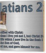 Galatians 2 20 Wood Print by Ricky Jarnagin