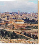 Jerusalem From Mount Olive Wood Print by Thomas R Fletcher